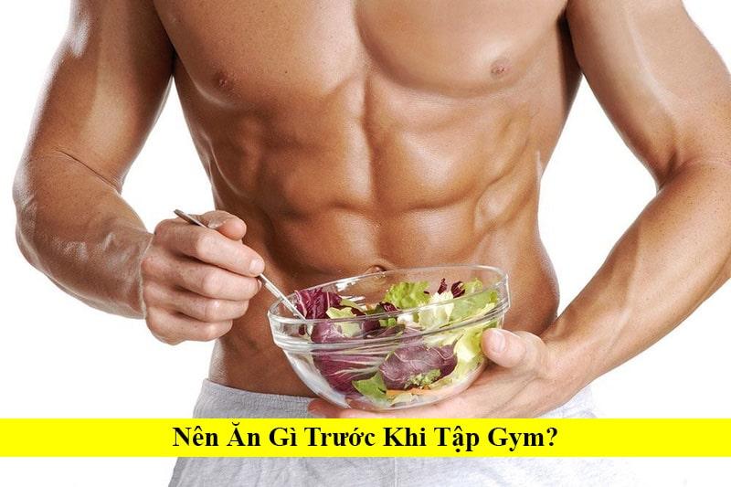 [10 món ăn] Nên ăn gì trước khi tập Gym tăng cơ bắp nhanh?