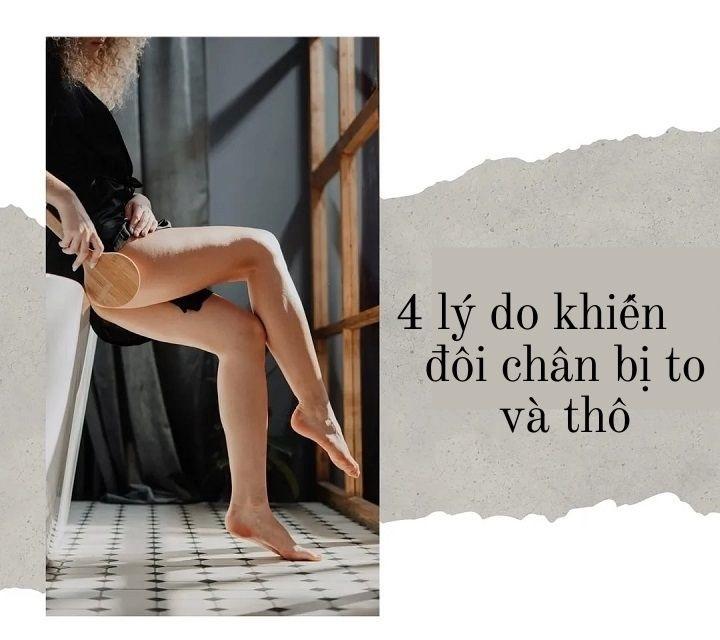 4 lí do khiến đôi chân của bạn không được thon gọn như mong muốn