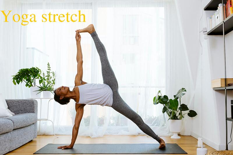 Yoga Stretch là gì? Lợi ích, kỹ thuật tập Yoga Stretch bạn cần biết